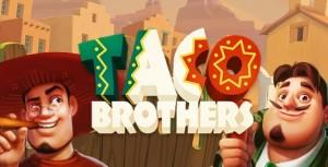 Taco Brothers is de nieuwste slot van Betsson