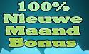 100% Nieuwe maand Bonus